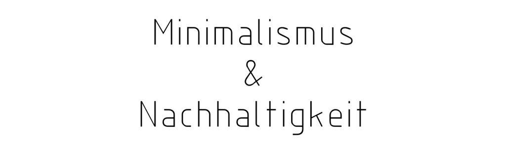 Schriftzug Minimalismus und Nachhaltigkeit